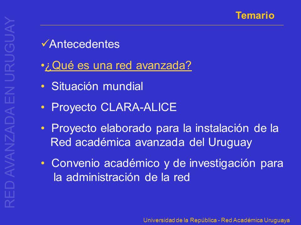 Universidad de la República - Red Académica Uruguaya Situación mundial EEUU – Internet 2 http://www.internet2.edu CA*net 4.