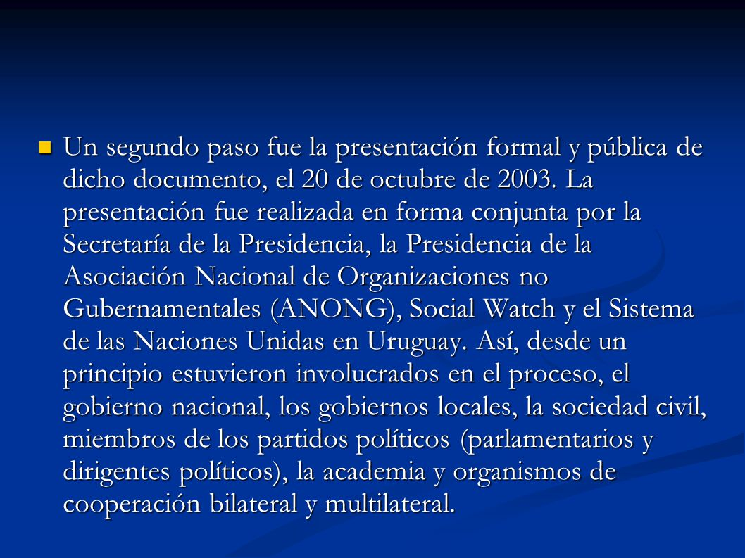 Un segundo paso fue la presentación formal y pública de dicho documento, el 20 de octubre de 2003. La presentación fue realizada en forma conjunta por