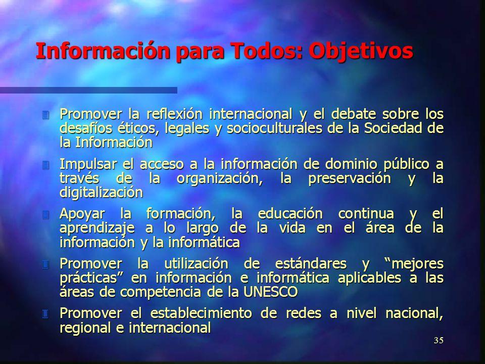34 n Objetivos n Visiones n Valores El Programa de Información para Todos