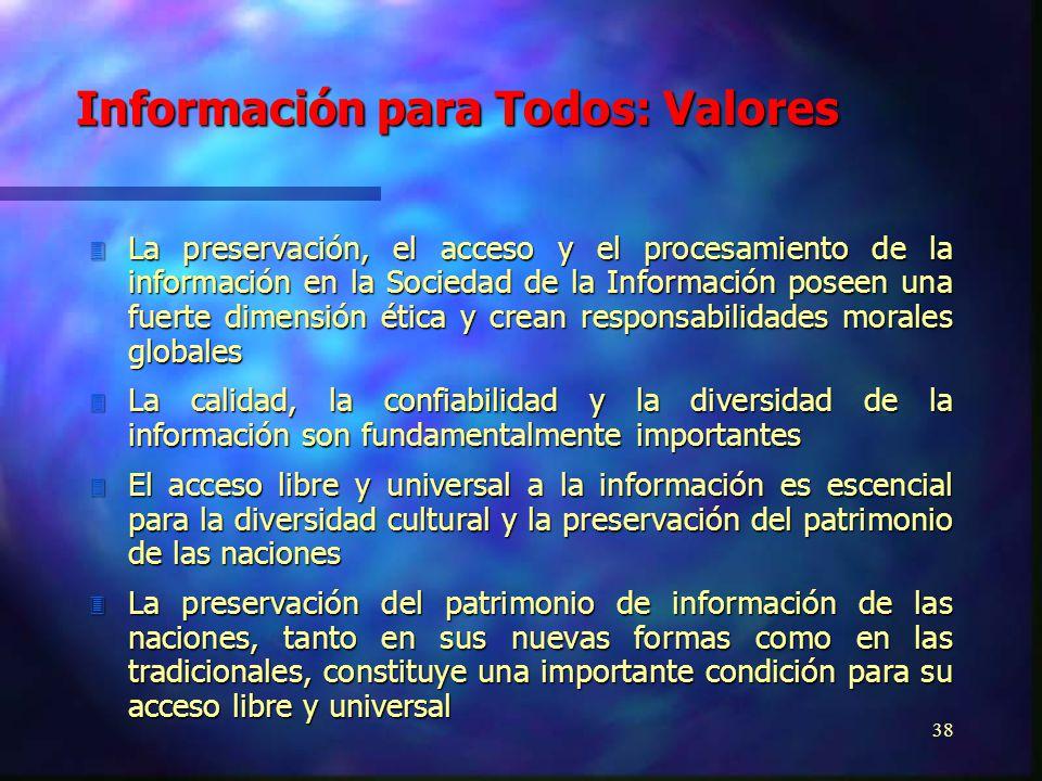 37 3 La información y el conocimiento constituyen un bien público global y son escenciales para avanzar en la educación, la ciencia y la cultura, así