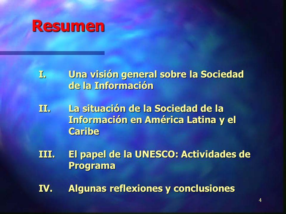3 La UNESCO y el Desarrollo de la Sociedad de la Información en América Latina y el Caribe Cláudio Menezes Consejero Regional División de la Sociedad de la Información UNESCO-Montevideo http://www.unesco.org.uy