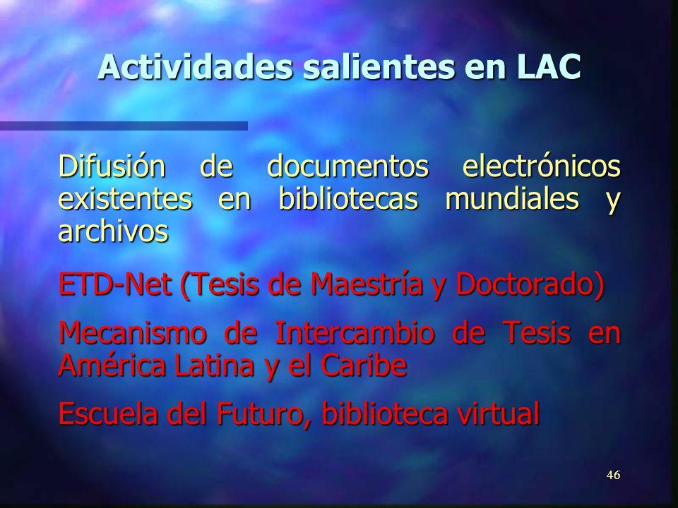 45 Extensión y democratización de la gobernabilidad y de los servicios públicos a través de la información y la informática … Comunidad virtual piloto de legisladores (Interlegis) Actividades salientes en LAC