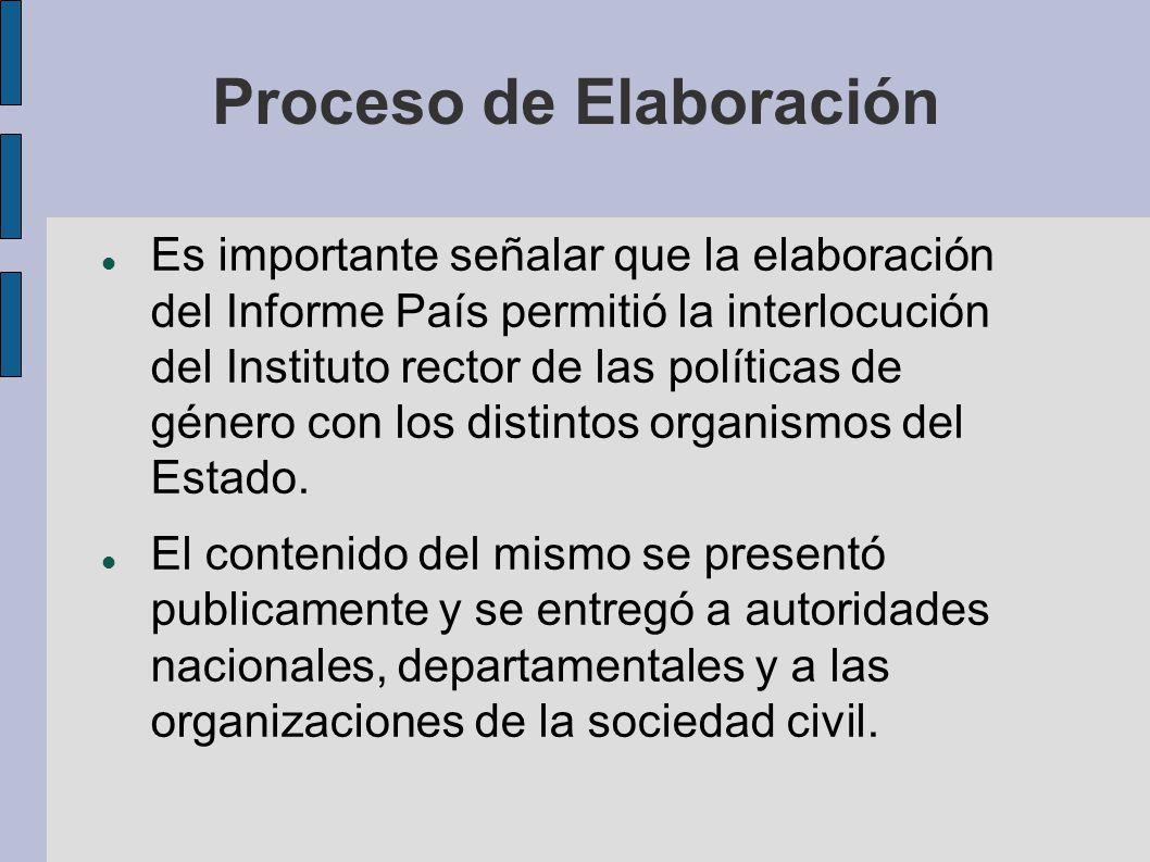 Proceso de Elaboración Es importante señalar que la elaboración del Informe País permitió la interlocución del Instituto rector de las políticas de gé