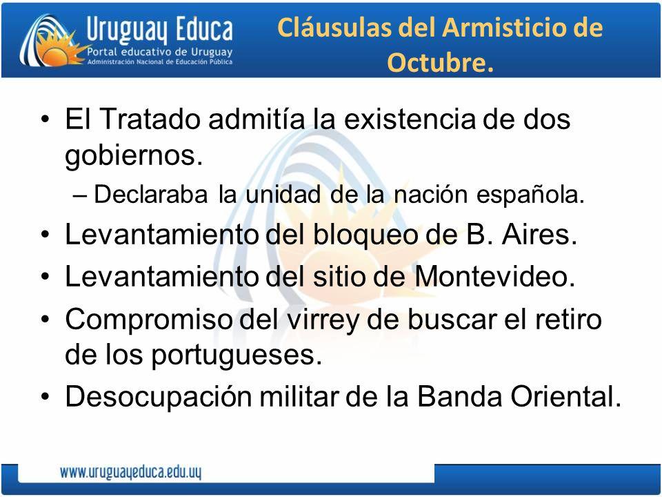 Cláusulas del Armisticio de Octubre. El Tratado admitía la existencia de dos gobiernos. –Declaraba la unidad de la nación española. Levantamiento del