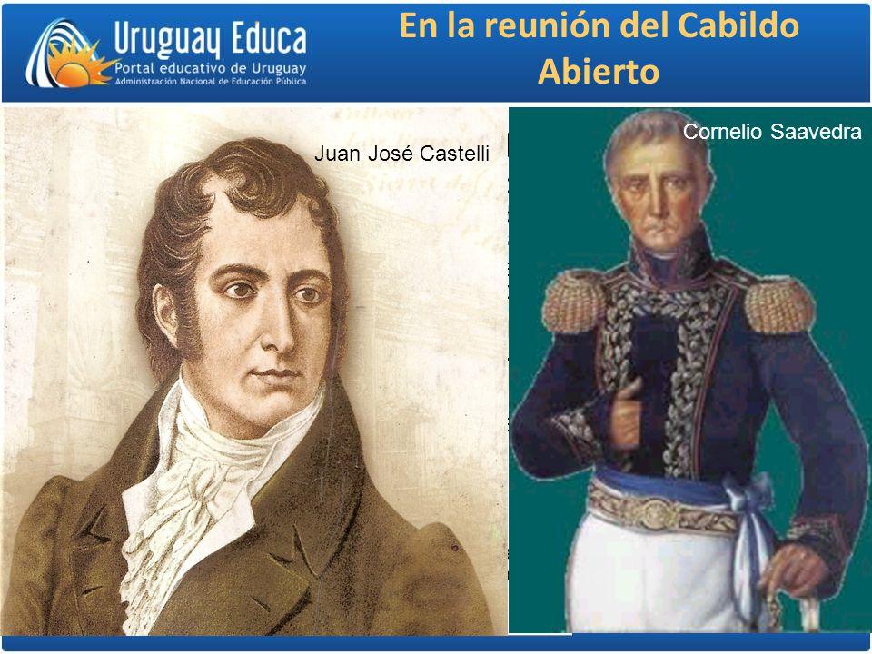En la reunión del Cabildo Abierto Intervención del abogado criollo Castelli: –Doctrina de la reversión de la soberanía, por la cual desaparecido el po