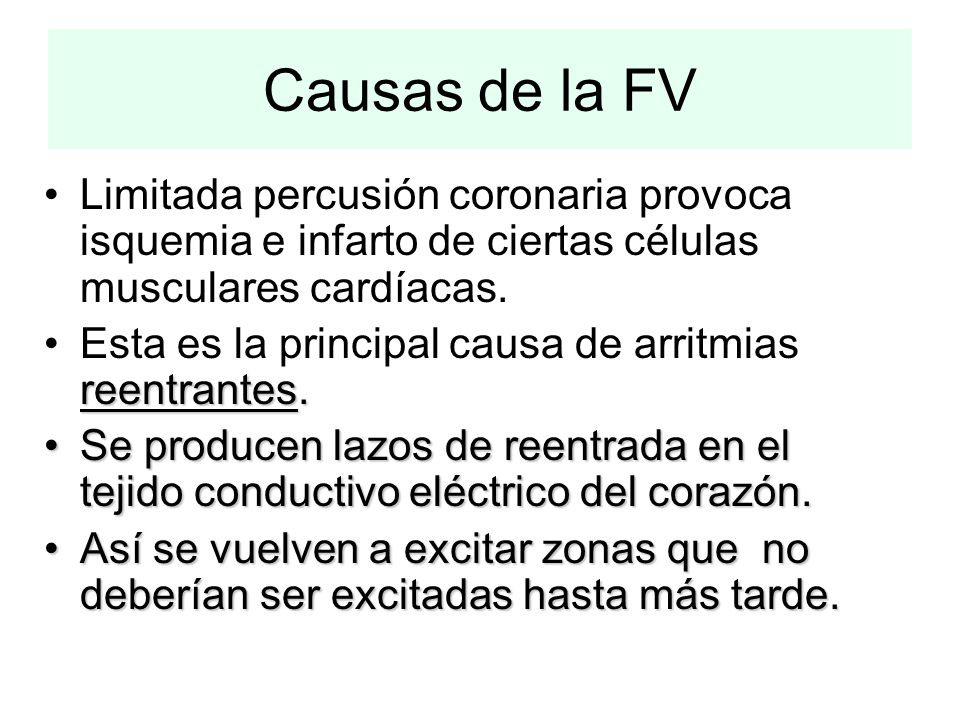 Limitada percusión coronaria provoca isquemia e infarto de ciertas células musculares cardíacas. reentrantes.Esta es la principal causa de arritmias r
