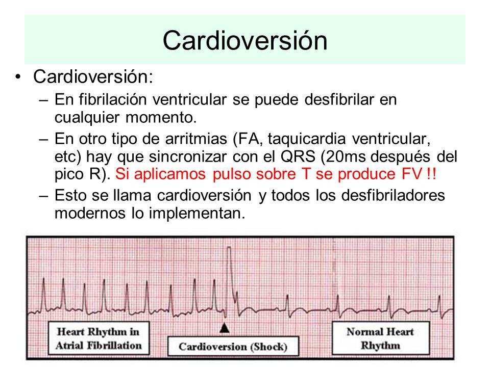 Cardioversión: –En fibrilación ventricular se puede desfibrilar en cualquier momento. –En otro tipo de arritmias (FA, taquicardia ventricular, etc) ha