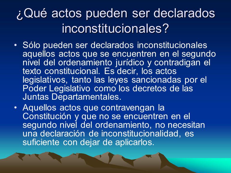 ¿Qué actos pueden ser declarados inconstitucionales? Sólo pueden ser declarados inconstitucionales aquellos actos que se encuentren en el segundo nive