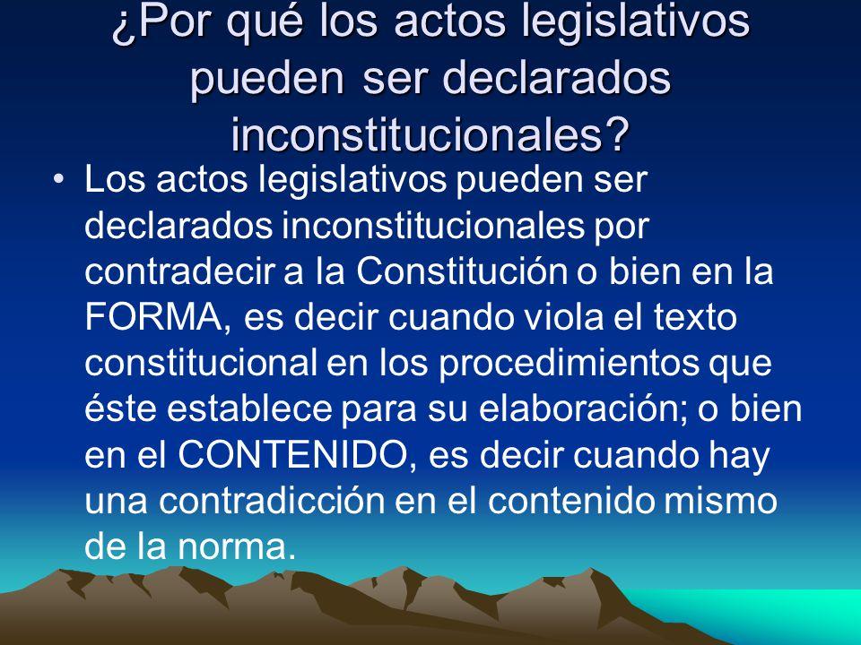 ¿Por qué los actos legislativos pueden ser declarados inconstitucionales? Los actos legislativos pueden ser declarados inconstitucionales por contrade