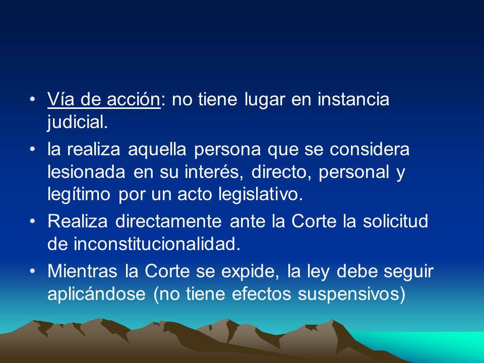 Vía de acción: no tiene lugar en instancia judicial. la realiza aquella persona que se considera lesionada en su interés, directo, personal y legítimo