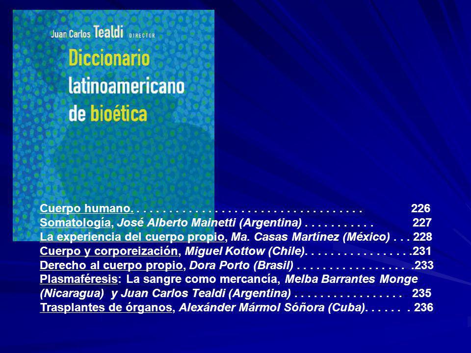 Cuerpo humano.................................... 226 Somatología, José Alberto Mainetti (Argentina)........... 227 La experiencia del cuerpo propio,
