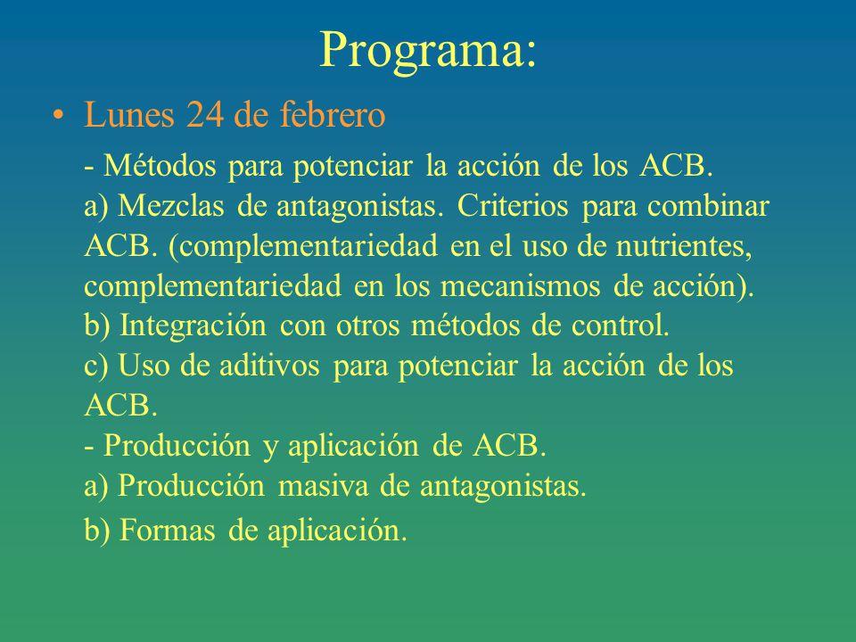 Programa: Lunes 24 de febrero - Métodos para potenciar la acción de los ACB.
