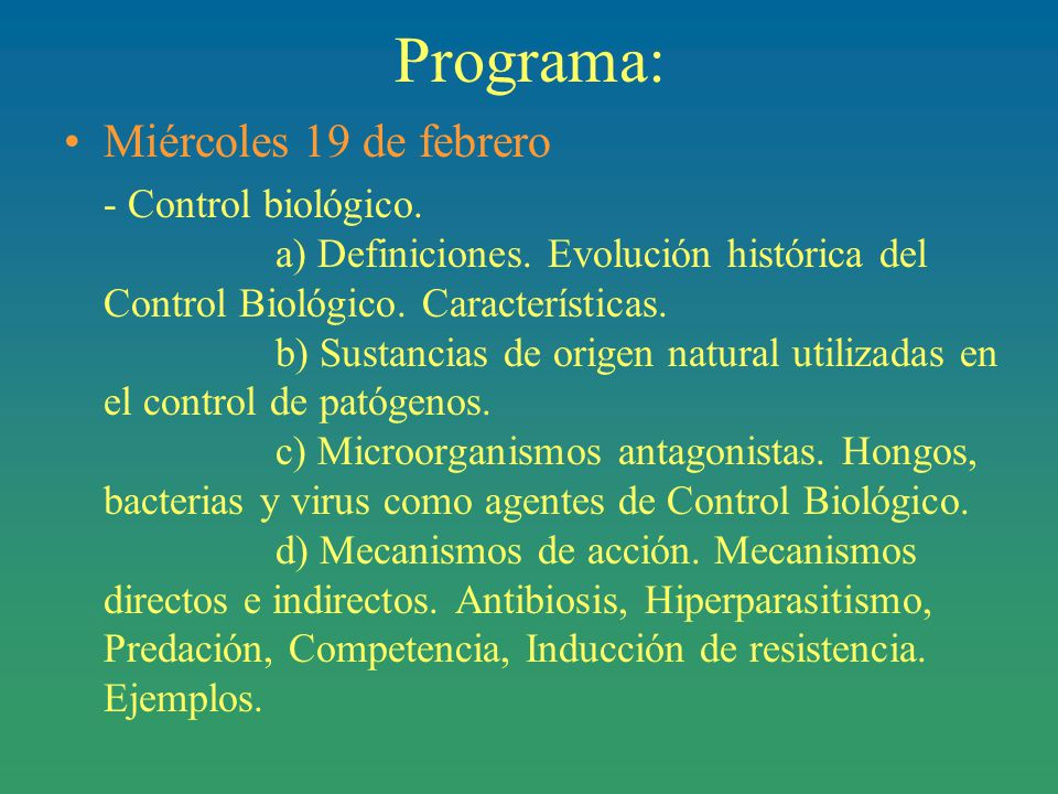 Programa: Miércoles 19 de febrero - Control biológico.