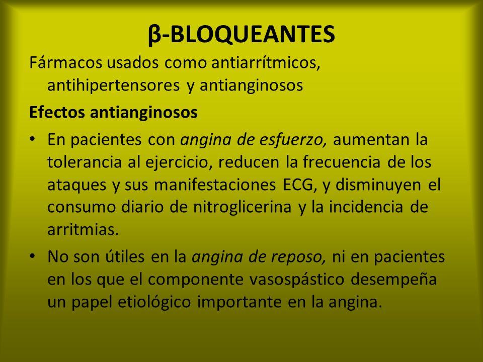 β-BLOQUEANTES Fármacos usados como antiarrítmicos, antihipertensores y antianginosos Efectos antianginosos En pacientes con angina de esfuerzo, aument