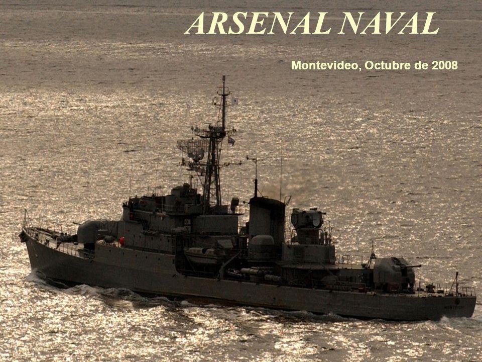 ARSENAL NAVAL Montevideo, Octubre de 2008
