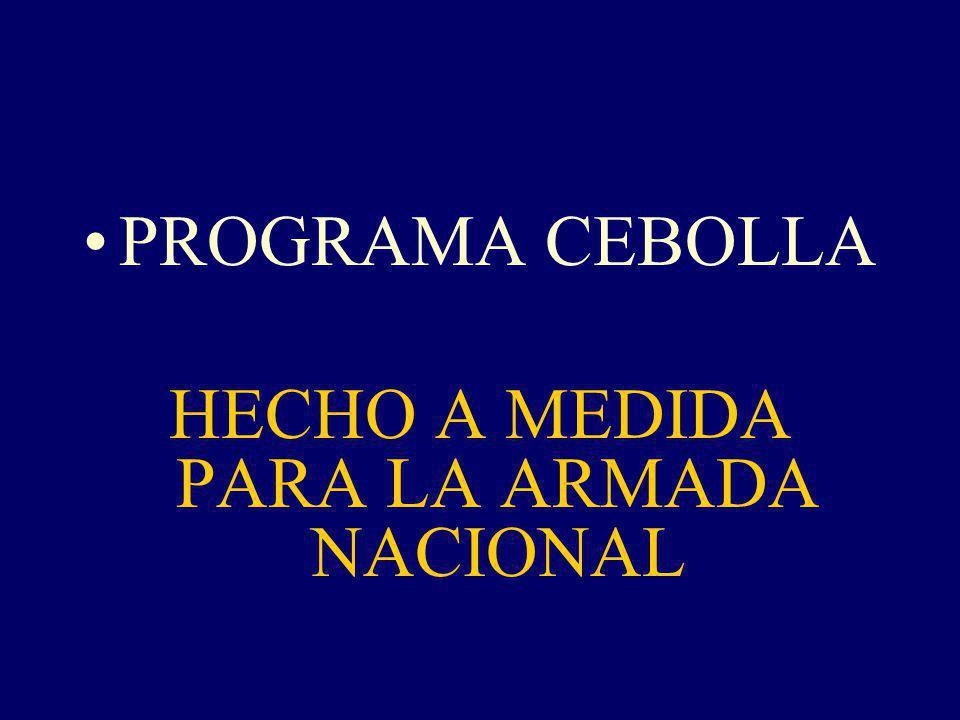 PROGRAMA CEBOLLA HECHO A MEDIDA PARA LA ARMADA NACIONAL