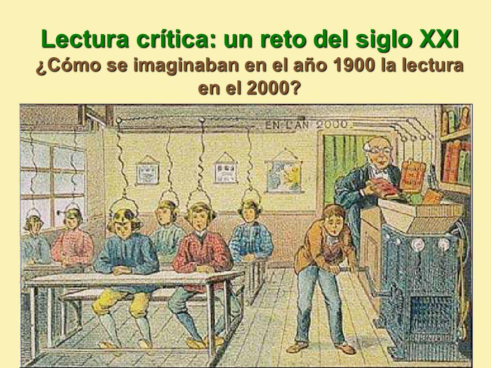 Lectura crítica: un reto del siglo XXI ¿Cómo se imaginaban en el año 1900 la lectura en el 2000?