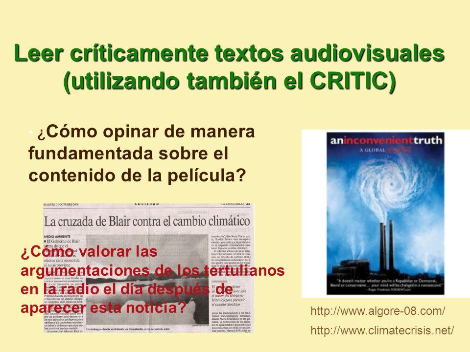 Leer críticamente textos audiovisuales (utilizando también el CRITIC) ¿ Cómo opinar de manera fundamentada sobre el contenido de la película.