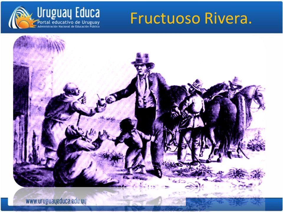 Fructuoso Rivera.