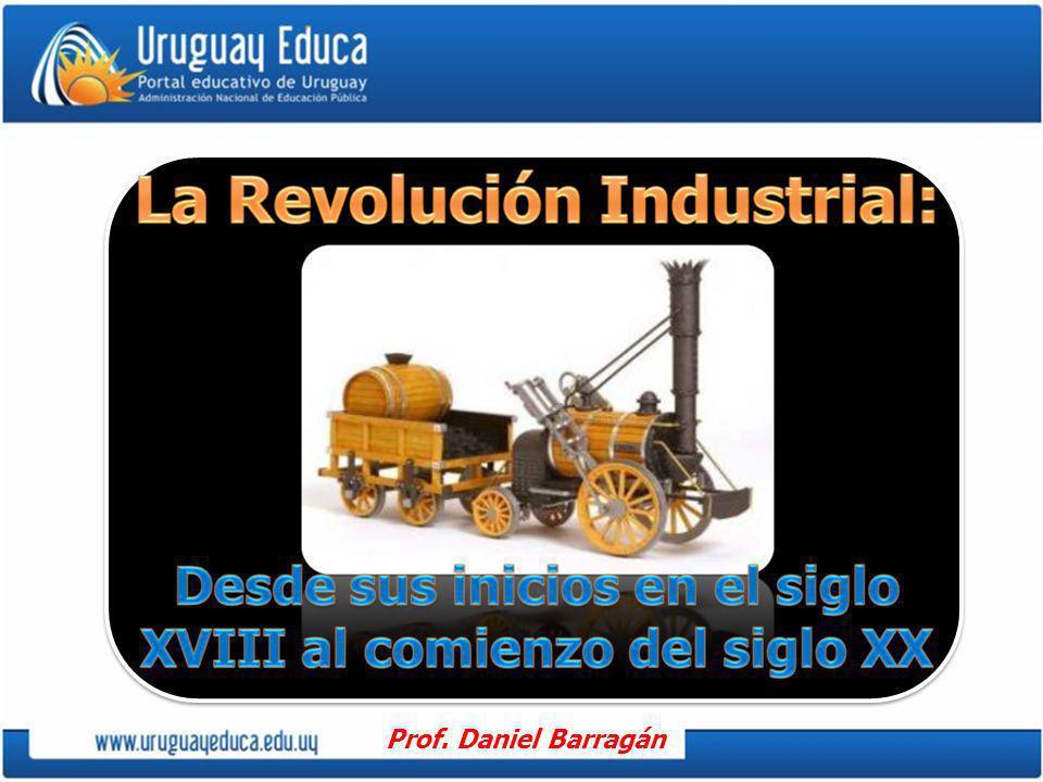El motor de la Revolución Industrial 1705 Thomas Newcomen fabrica una máquina de vapor.