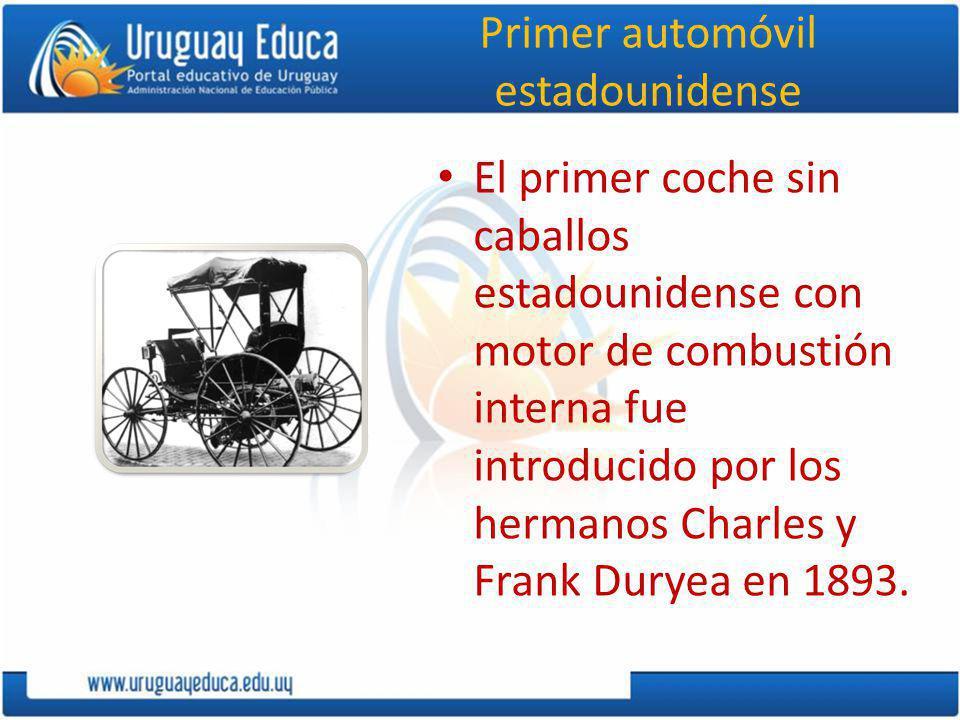 Primer automóvil estadounidense El primer coche sin caballos estadounidense con motor de combustión interna fue introducido por los hermanos Charles y Frank Duryea en 1893.