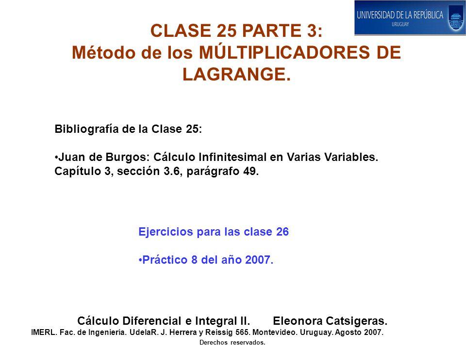 CLASE 25 PARTE 3: Método de los MÚLTIPLICADORES DE LAGRANGE. Cálculo Diferencial e Integral II. Eleonora Catsigeras. IMERL. Fac. de Ingeniería. UdelaR