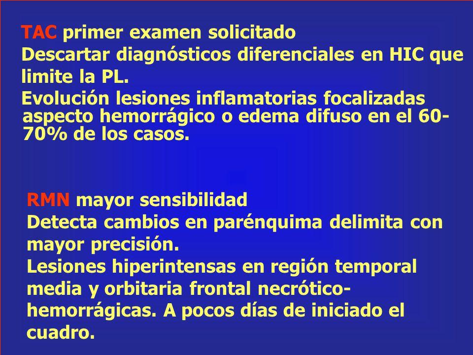 TAC primer examen solicitado Descartar diagnósticos diferenciales en HIC que limite la PL. Evolución lesiones inflamatorias focalizadas aspecto hemorr