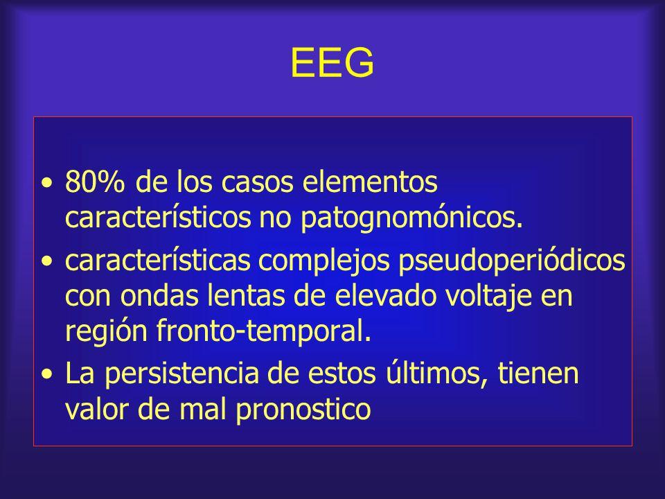EEG 80% de los casos elementos característicos no patognomónicos. características complejos pseudoperiódicos con ondas lentas de elevado voltaje en re
