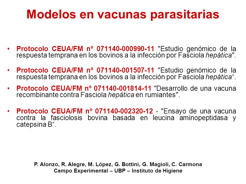 Modelos en vacunas parasitarias Protocolo CEUA/FM nº 071140-000990-11Protocolo CEUA/FM nº 071140-000990-11 Estudio genómico de la respuesta temprana en los bovinos a la infección por Fasciola hepática .
