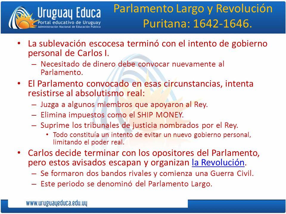 Parlamento Largo y Revolución Puritana: 1642-1646. La sublevación escocesa terminó con el intento de gobierno personal de Carlos I. – Necesitado de di