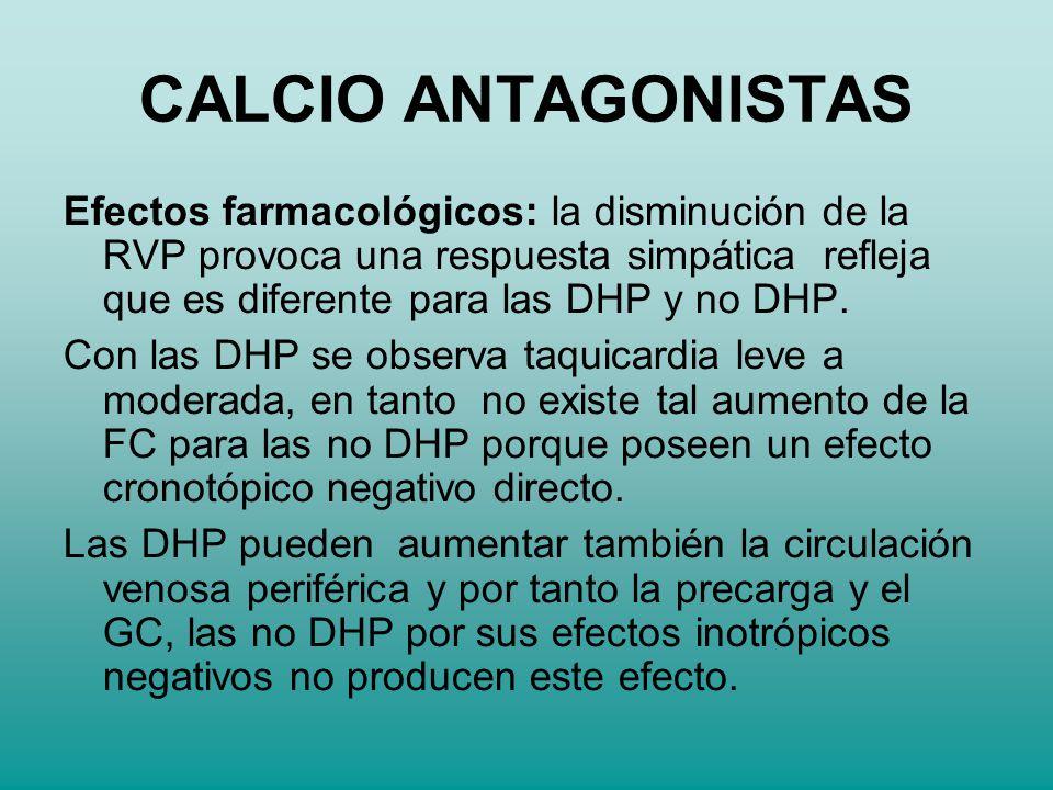 Efectos farmacológicos: la disminución de la RVP provoca una respuesta simpática refleja que es diferente para las DHP y no DHP. Con las DHP se observ