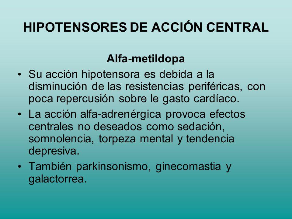 HIPOTENSORES DE ACCIÓN CENTRAL Alfa-metildopa Su acción hipotensora es debida a la disminución de las resistencias periféricas, con poca repercusión s