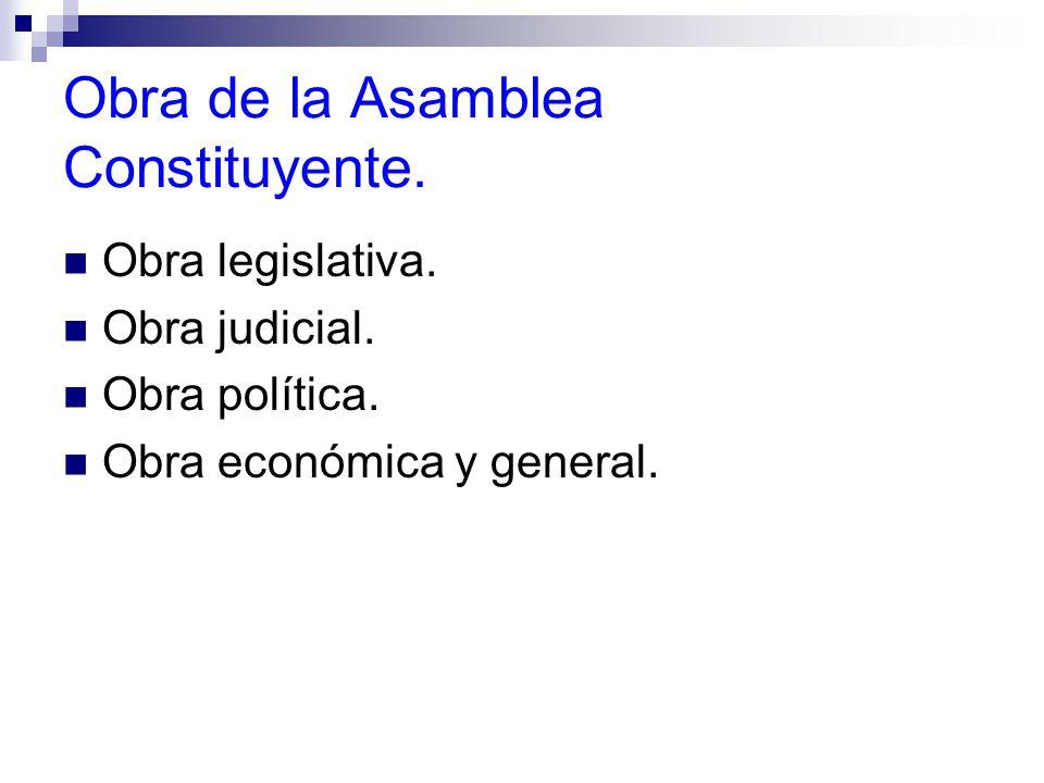 Obra de la Asamblea Constituyente.Obra legislativa.
