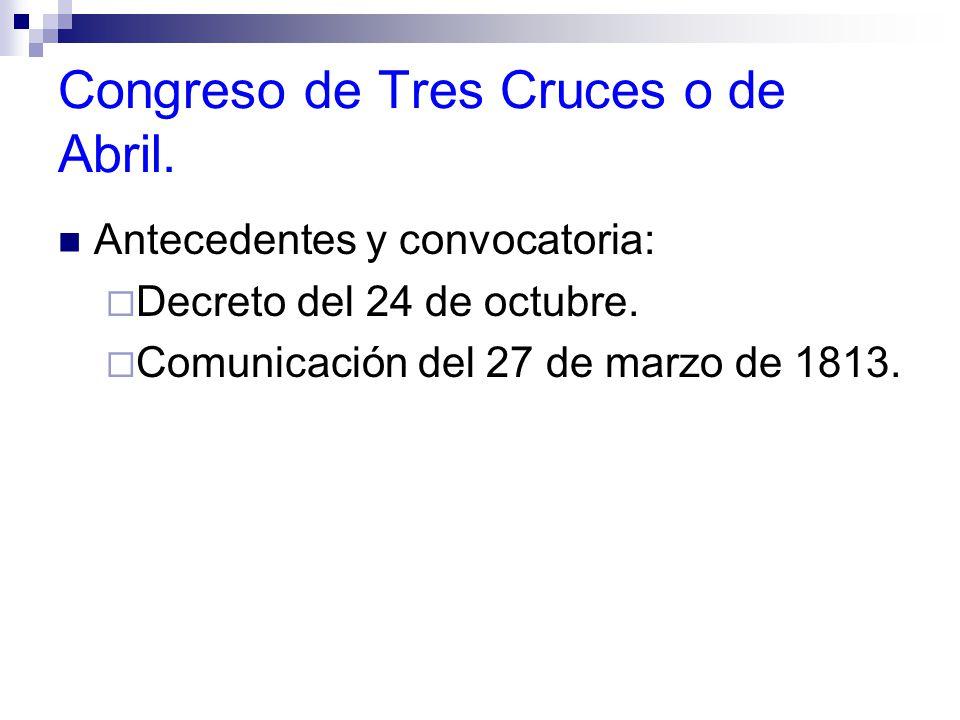 Congreso de Tres Cruces o de Abril.Antecedentes y convocatoria: Decreto del 24 de octubre.