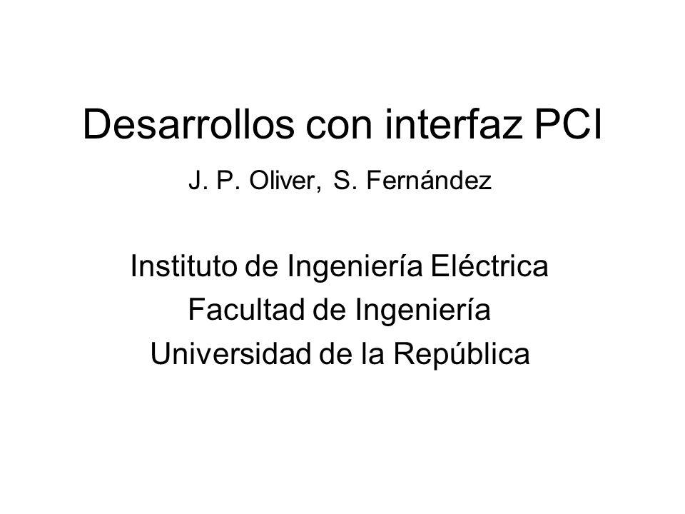 Desarrollos con interfaz PCI J. P. Oliver, S.