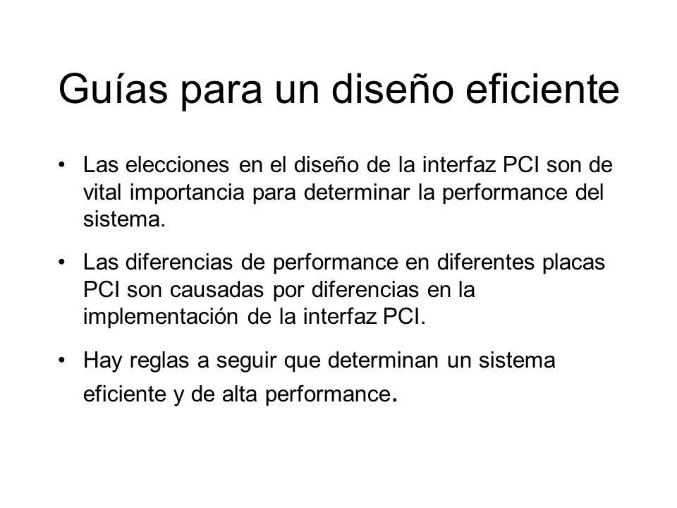 Guías para un diseño eficiente Las elecciones en el diseño de la interfaz PCI son de vital importancia para determinar la performance del sistema.