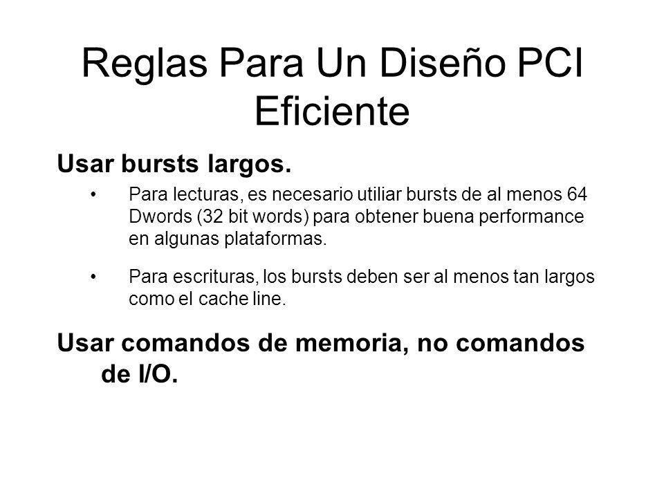 Reglas Para Un Diseño PCI Eficiente Usar bursts largos.