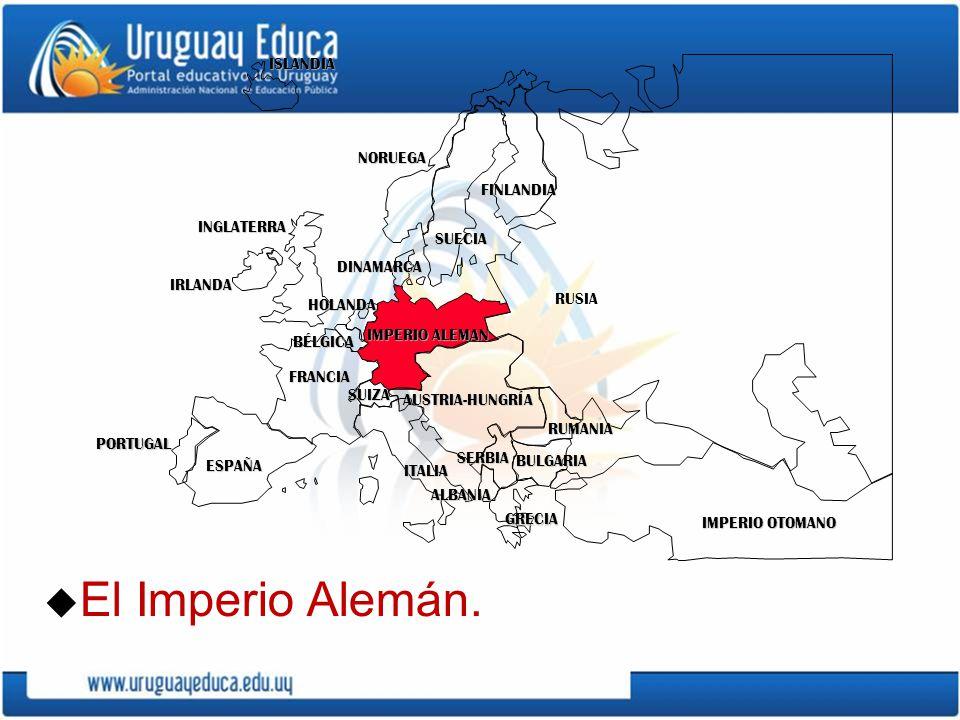 u El Imperio Alemán. PORTUGAL IMPERIO ALEMAN AUSTRIA-HUNGRÍA RUSIA INGLATERRA FRANCIA ESPAÑA ITALIAISLANDIANORUEGA FINLANDIA DINAMARCA HOLANDA IRLANDA