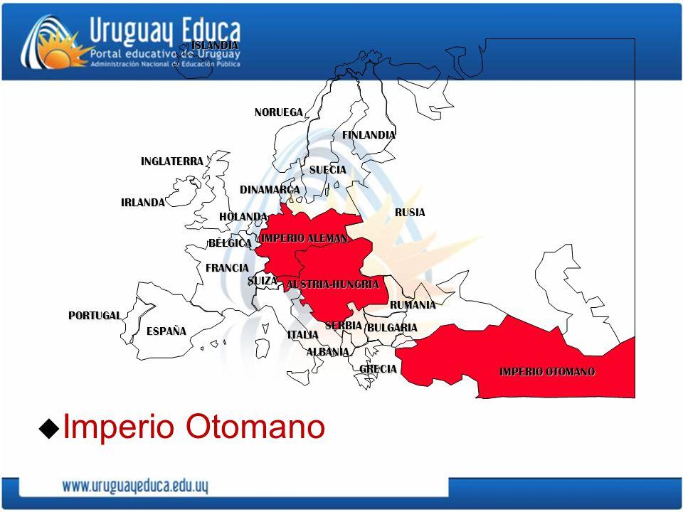 u Imperio Otomano PORTUGAL IMPERIO ALEMAN AUSTRIA-HUNGRÍA RUSIA INGLATERRA FRANCIA ESPAÑA ITALIAISLANDIANORUEGA FINLANDIA DINAMARCA HOLANDA IRLANDA BÉ