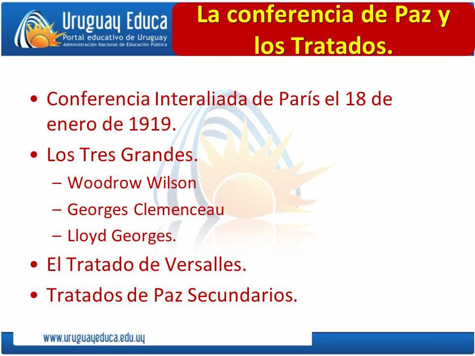 La conferencia de Paz y los Tratados. Conferencia Interaliada de París el 18 de enero de 1919. Los Tres Grandes. –Woodrow Wilson –Georges Clemenceau –