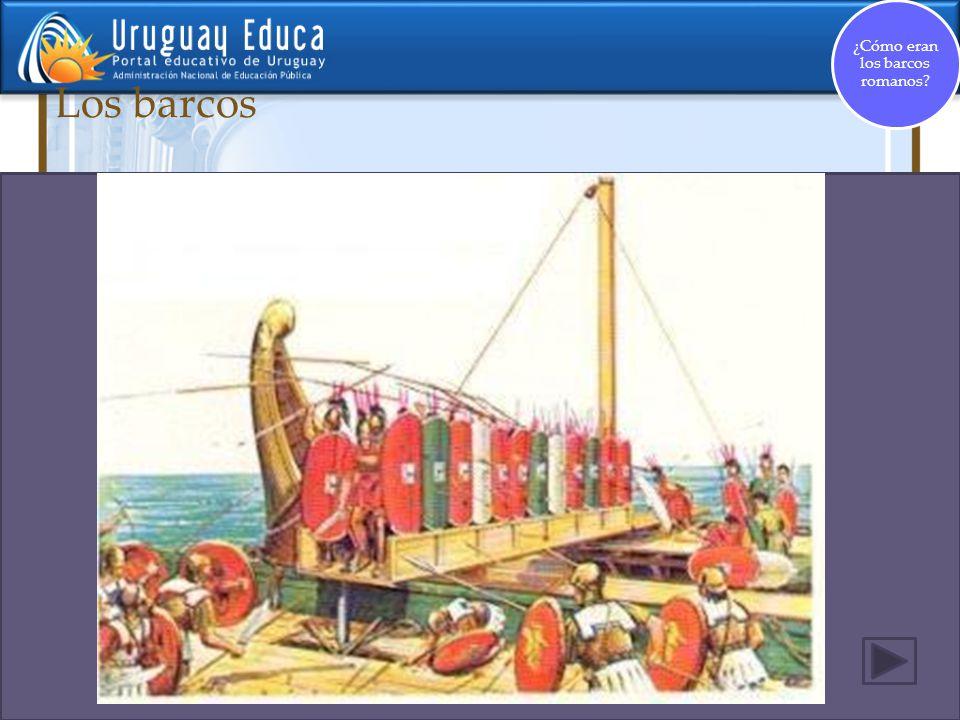 Los barcos Al contrario de los cartagineses, los romanos no tenían gran experiencia en los combates navales; sus huestes, no se sentían seguras sobre