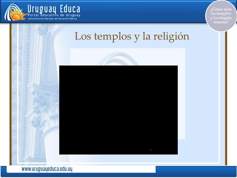 Los templos y la religión ¿Cómo eran los templos y la religión romana?