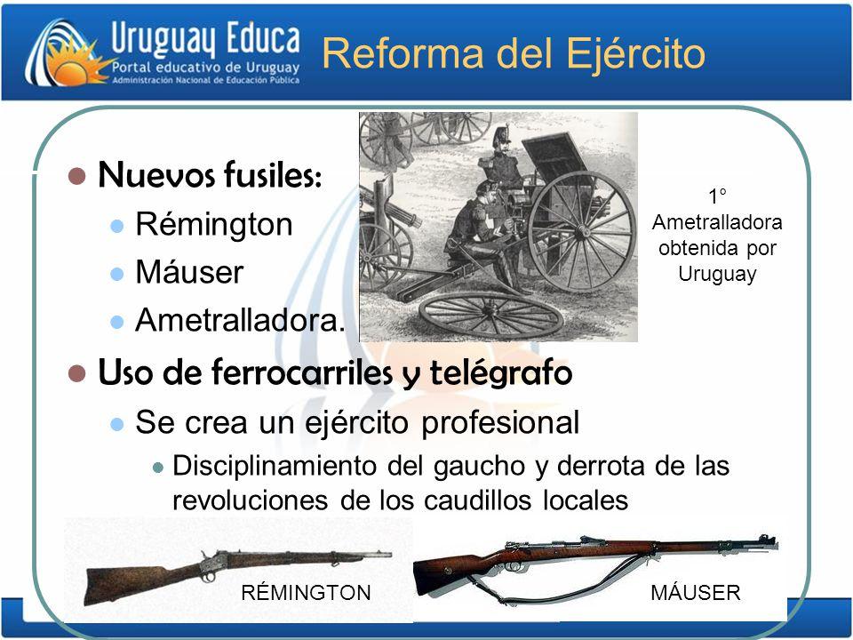 Reforma del Ejército Nuevos fusiles: Rémington Máuser Ametralladora. Uso de ferrocarriles y telégrafo Se crea un ejército profesional Disciplinamiento