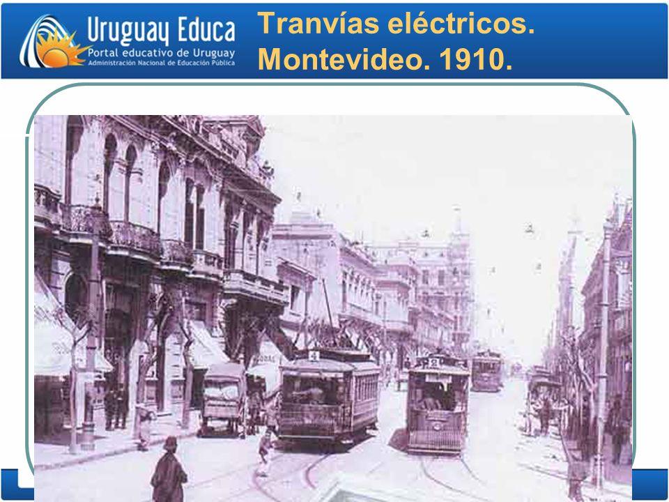 Tranvías eléctricos. Montevideo. 1910.