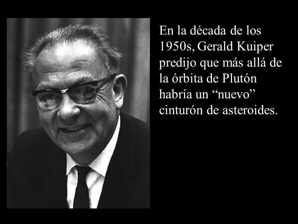 En la década de los 1950s, Gerald Kuiper predijo que más allá de la órbita de Plutón habría un nuevo cinturón de asteroides.