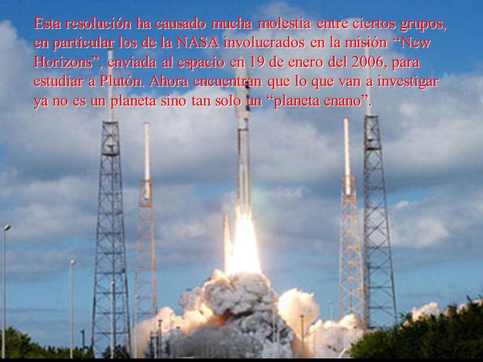 Esta resolución ha causado mucha molestia entre ciertos grupos, en particular los de la NASA involucrados en la misión New Horizons, enviada al espaci