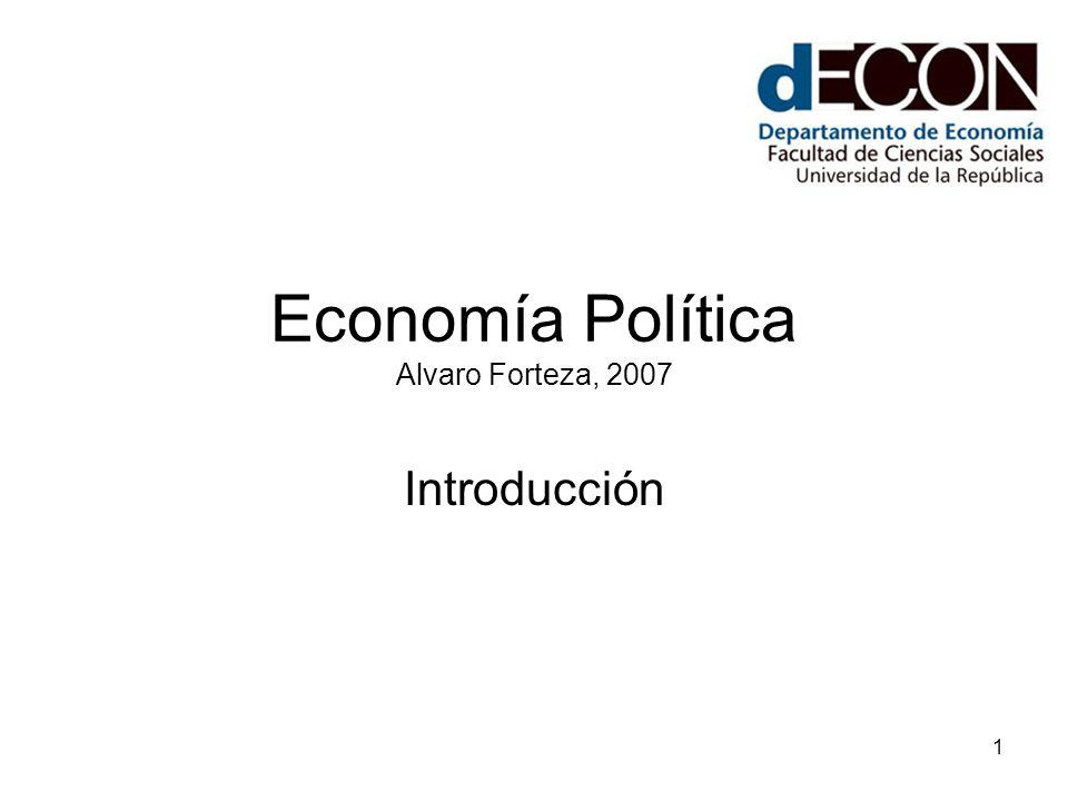 1 Economía Política Alvaro Forteza, 2007 Introducción