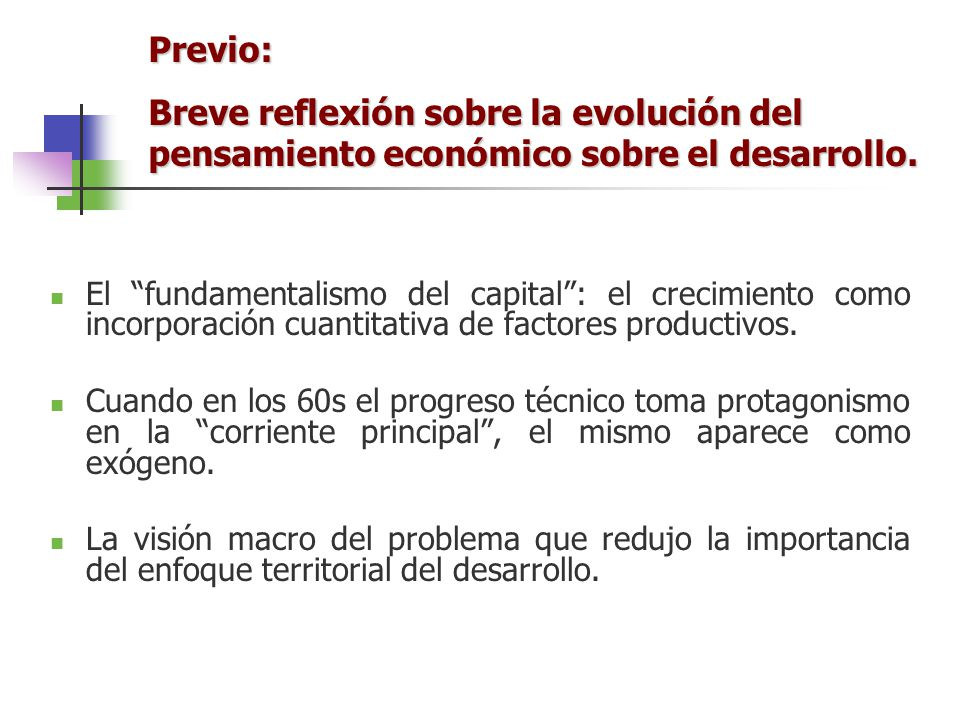 El fundamentalismo del capital: el crecimiento como incorporación cuantitativa de factores productivos. Cuando en los 60s el progreso técnico toma pro