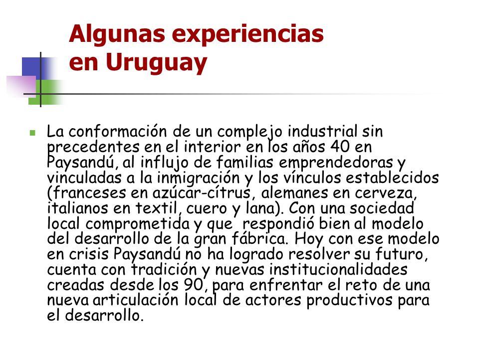 Algunas experiencias en Uruguay La conformación de un complejo industrial sin precedentes en el interior en los años 40 en Paysandú, al influjo de fam