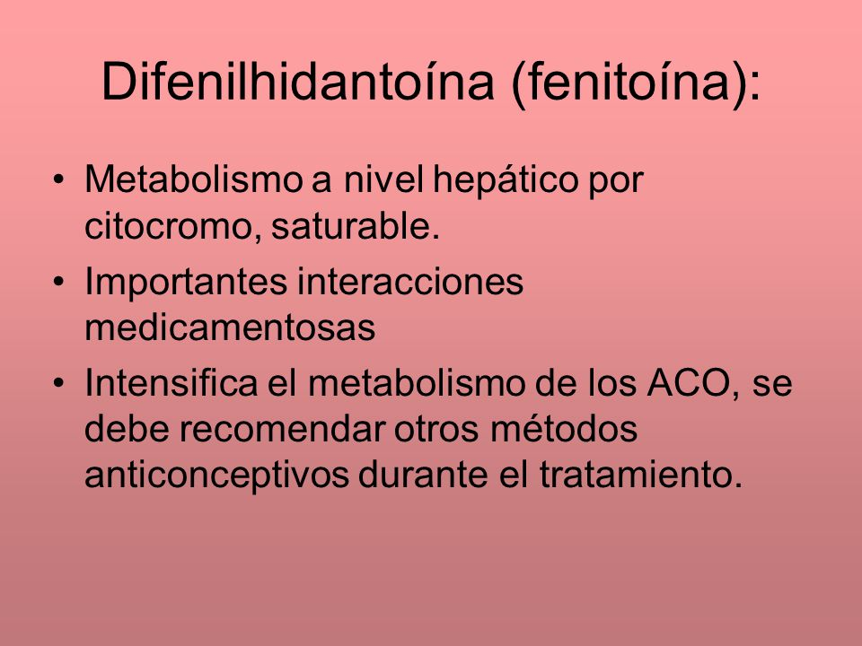 Metabolismo a nivel hepático por citocromo, saturable.